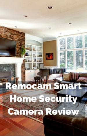 Remocam Smart Home Security Camera Review